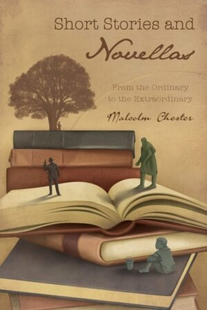 Short Stories and Novellas From the Ordinary to the Extraordinary | Mindstir Media Book Cover