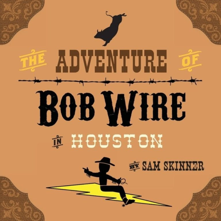 The Adventure of Bob Wire in Houston Book 5 by Sam Skinner | Mindstir Media Book Cover