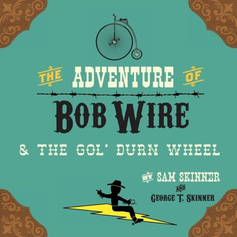 The Adventure of Bob Wire the Gol Durn Wheel Book 2 by Sam Skinner | Mindstir Media Book Cover
