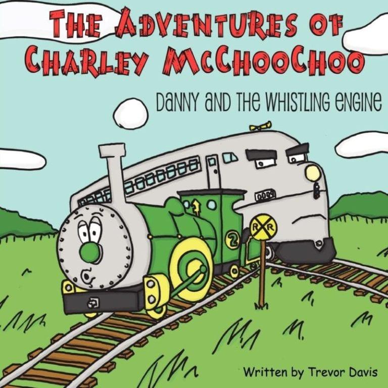 The Adventures of Charley McChooChoo Danny and the Whistling Engine by Trevor Davis | Mindstir Media Book Cover