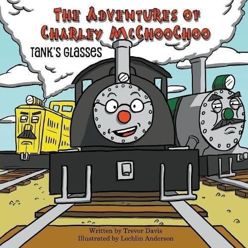 The Adventures of Charley McChooChoo Tanks Glasses by Trevor Davis | Mindstir Media Book Cover