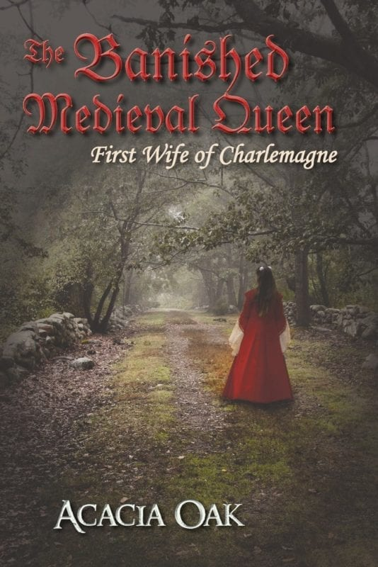 The Banished Medieval Queen First Wife of Charlemagne by Acacia Oak   Mindstir Media Book Cover