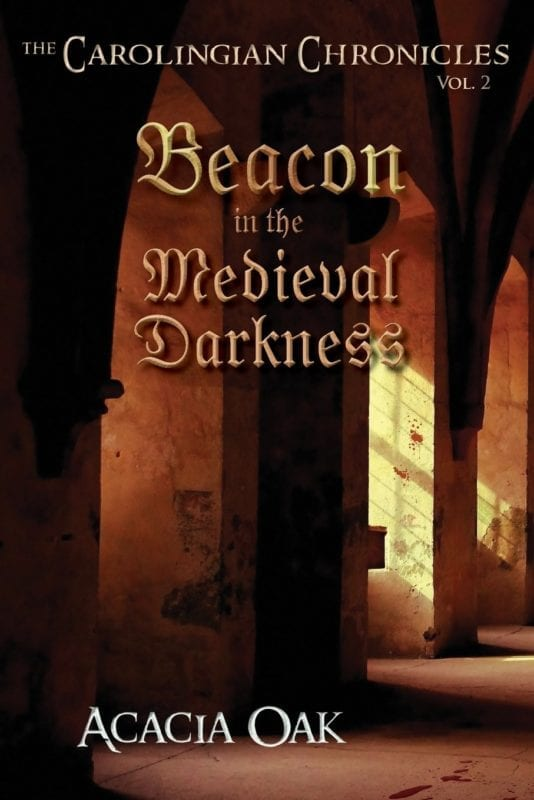 The Carolingian Chronicles Book 2 Beacon in the Medieval Darkness   Mindstir Media Book Cover
