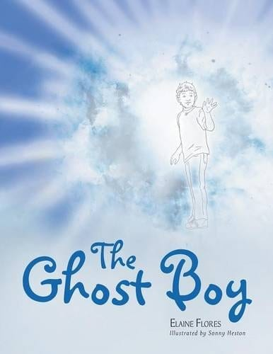 The Ghost Boy A Childrens Book by Elaine Flores | Mindstir Media Book Cover