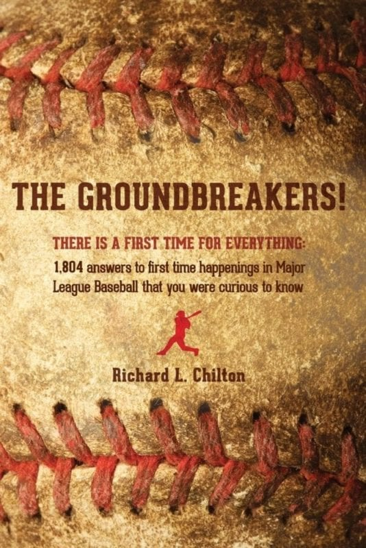 The Groundbreakers There Is a First Time for Everything 1804 Answers to First Time Happenings in Major League Baseball That You Were Curious to Know   Mindstir Media Book Cover