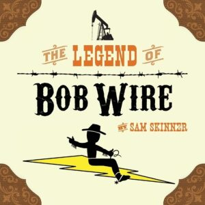 The Legend of Bob Wire by Sam Skinner | Mindstir Media Book Cover