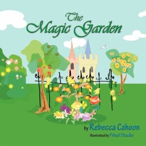 The Magic Garden by Rebecca Cahoon | Mindstir Media Book Cover