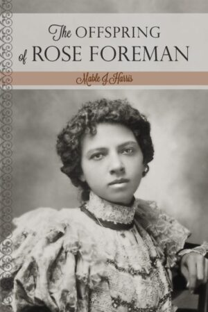 The Offspring of Rose Foreman | Mindstir Media Book Cover