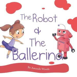 The Robot The Ballerina by Amanda Woods | Mindstir Media Book Cover