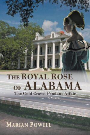 The Royal Rose of Alabama The Gold Crown Pendant Affair a Novel | Mindstir Media Book Cover