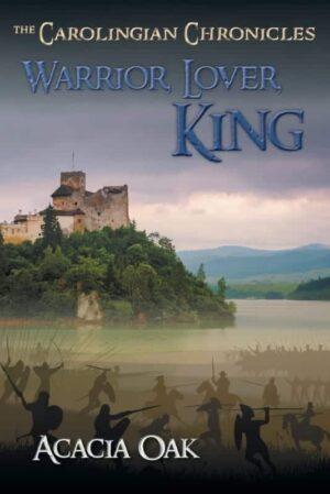 Warrior Lover King Book 1 The Carolingian Chronicles | Mindstir Media Book Cover