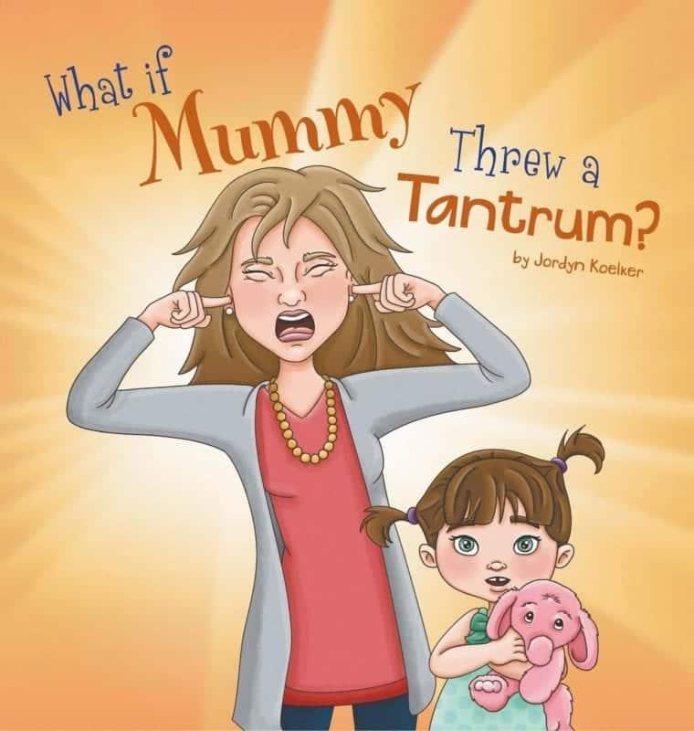 What If Mummy Threw a Tantrum | Mindstir Media Book Cover