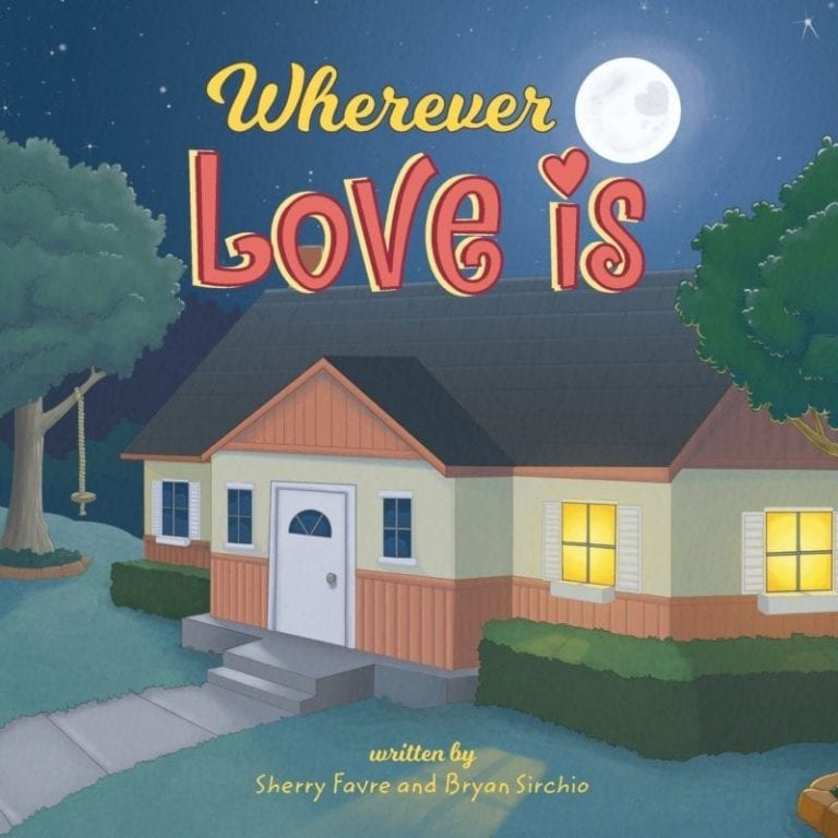 Wherever Love Is by Bryan Sirchio Sherry Favre   Mindstir Media Book Cover