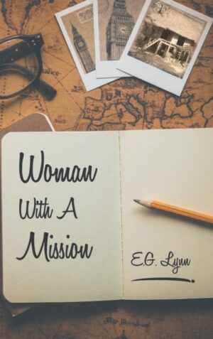 Woman With A Mission by E.G. Lynn | Mindstir Media Book Cover