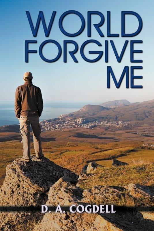 World Forgive Me by D. a. Cogdell | Mindstir Media Book Cover