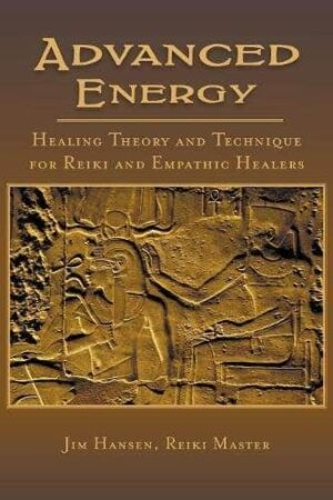 Advanced Energy Healing Theory and Technique for Reiki and Empathic Healers | Mindstir Media Book Cover