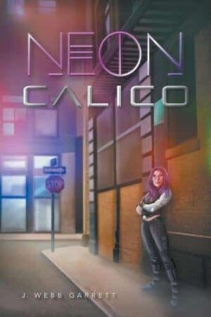 Neon Calico by J. Webb Garrett | Mindstir Media Book Cover