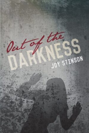 Out of the Darkness by Joy Stinson | Mindstir Media Book Cover