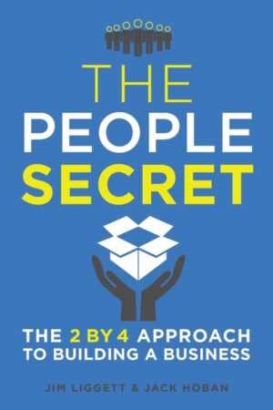 The People Secret The 2 by 4 Approach to Building a Business by James Liggett Jack Hoban | Mindstir Media Book Cover