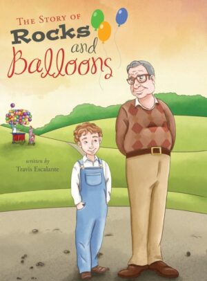 The Story of Rocks and Balloons by Travis Escalante | Mindstir Media Book Cover