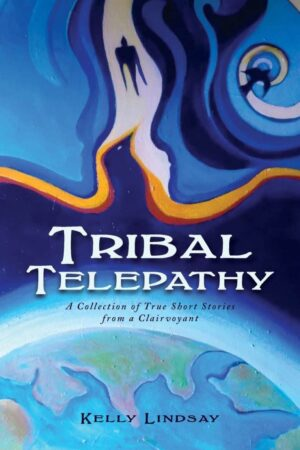 Tribal Telepathy A Collection of True Stories from a Clairvoyant | Mindstir Media Book Cover