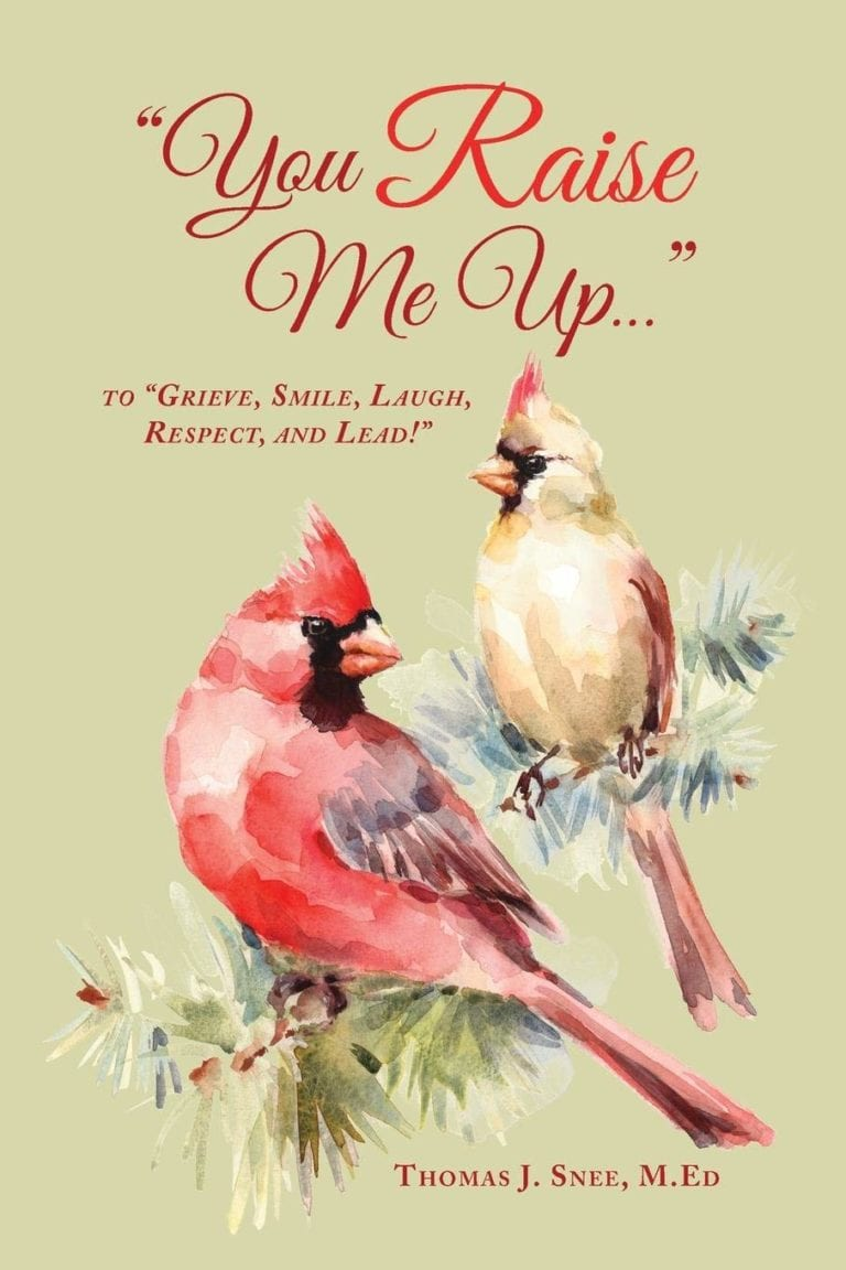 You Raise Me Up... To Grieve Smile Laugh Respect and Lead by Thomas J. Snee M.ED | Mindstir Media Book Cover
