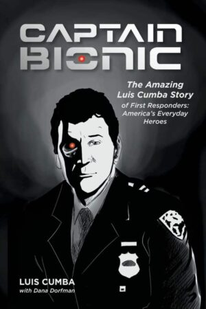 Captain Bionic The Amazing Luis Cumba Story of First Responders Americas Everyday Heroes | Mindstir Media Book Cover
