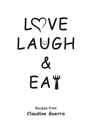 Claudine Guerra's Love Laugh Eat Cookbook | Mindstir Media Book Cover