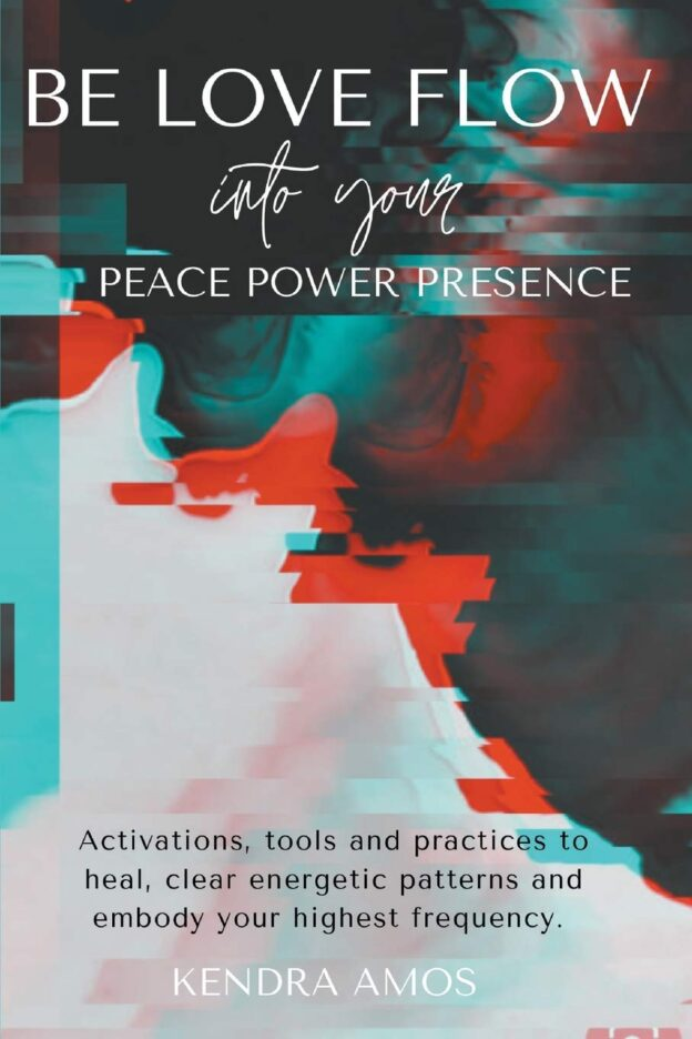 Be Love Flow into Your Peace Power Presence | Mindstir Media Book Cover