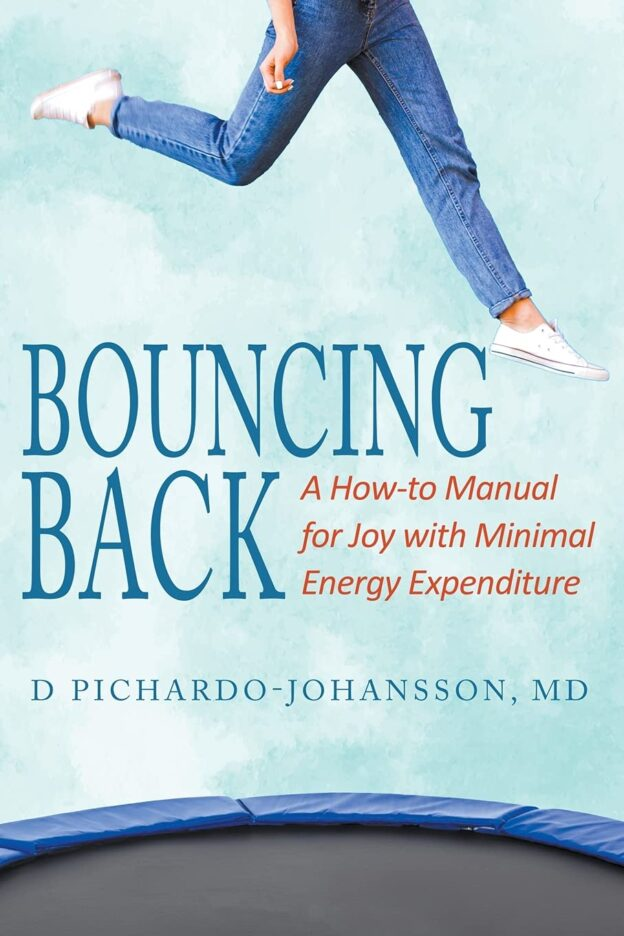 Bouncing Back A How to Manual for Joy with Minimal Energy Expenditure | Mindstir Media Book Cover