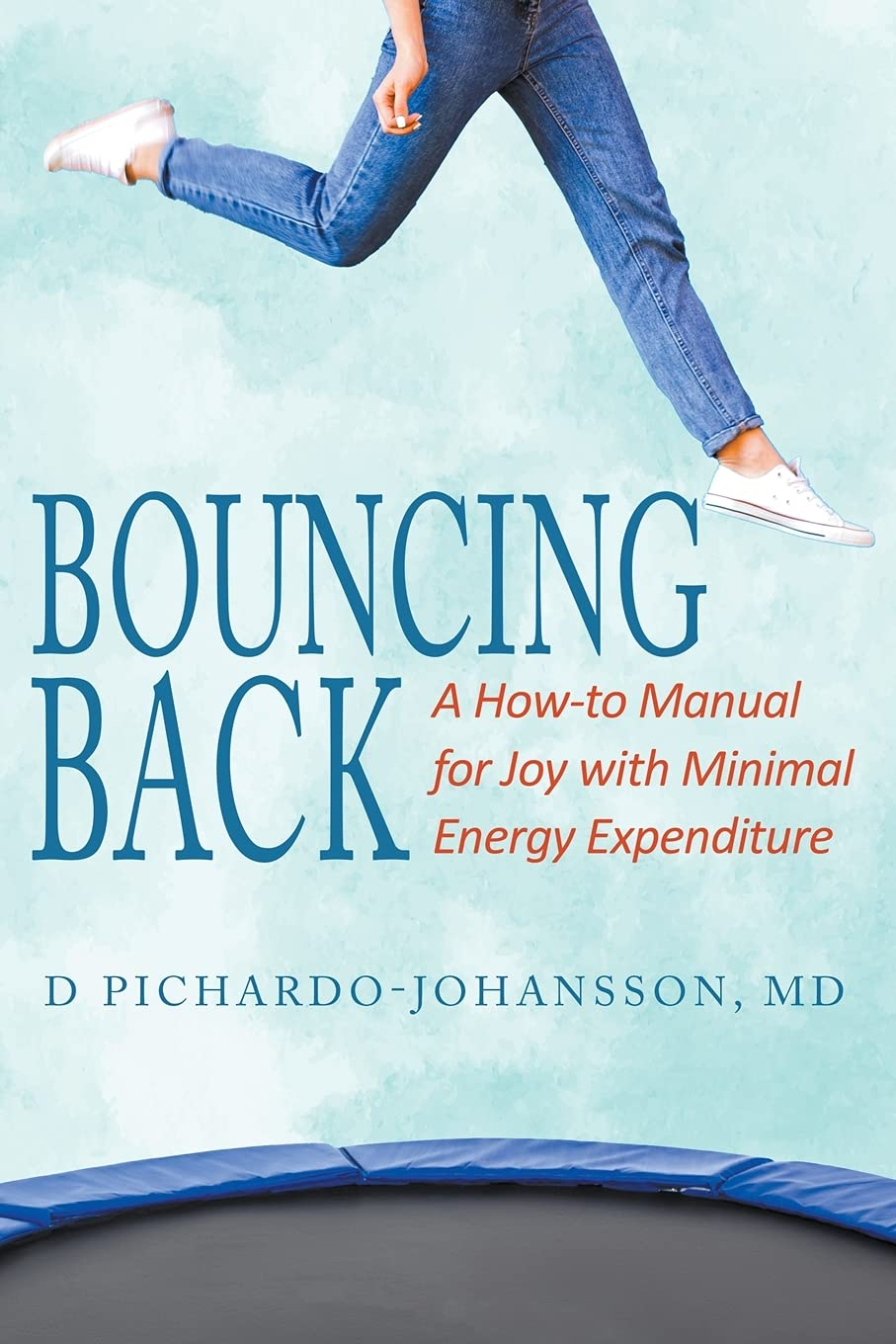 Bouncing Back A How to Manual for Joy with Minimal Energy | Mindstir Media Book Cover